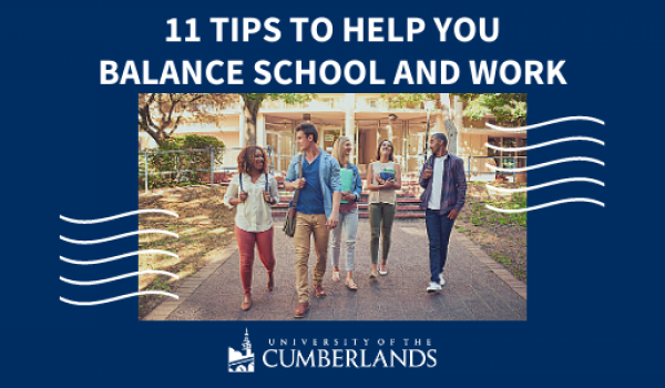 11 Tips to Help You Balance School and Work - University of the Cumberlands