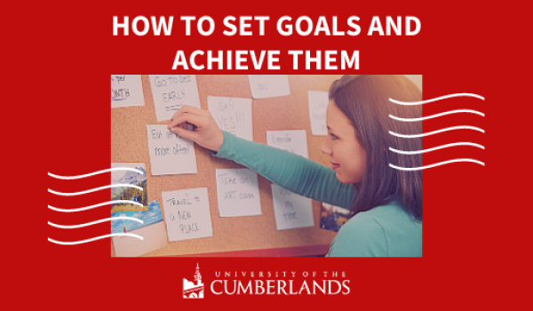 How to Set Goals and Achieve Them - University of the Cumberlands