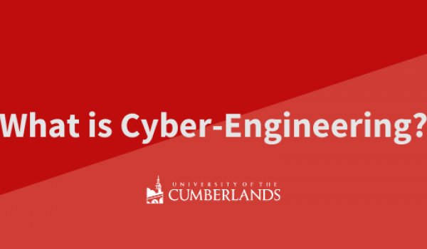 What is Cyber-Engineering? - University of the Cumberlands