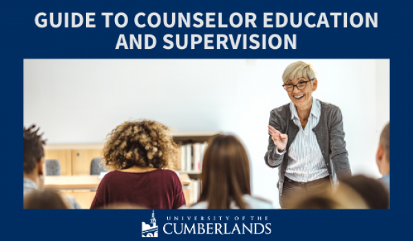 Guide to Counselor Education and Supervision - University of the Cumberlands