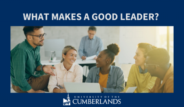 What makes a good leader? - University of the Cumberlands