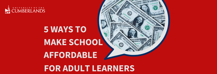 5 Ways to Make School Affordable for Adult Learners - University of the Cumberlands