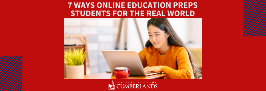 7 Ways Online Education Prepares Students for the Real World - University of the Cumberlands